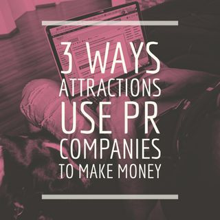 3 Ways Attractions Use PR Companies To Make Money