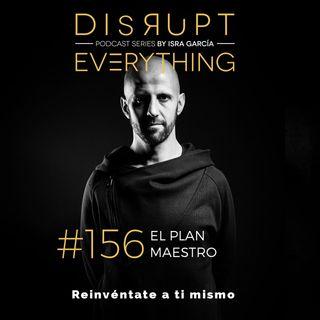 Un plan maestro para conquistar el siguiente nivel - Disrupt Everything #156