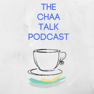 The Chaa Talk Podcast Ep.3 - And Now Our Watch Has Ended