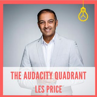 The Audacity Quadrant: Claiming Centre Stage in Your Own Life [Episode 18]