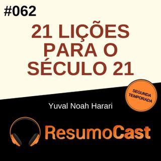T2#062 21 lições para o século 21 | Yuval Noah Harari