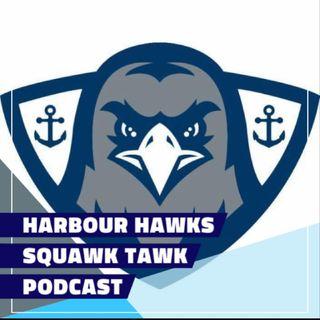 Harbour Hawks Squawk Tawk Ep1