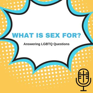 89: What is Sex For?