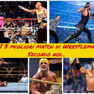 I 3 migliori match di Wrestlemania secondo Wrestling It