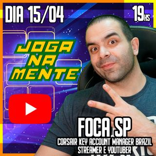 FocaSP - Emprego formal aliado ao empreendedorismo como Streamer e Youtuber - Joga Na Mente