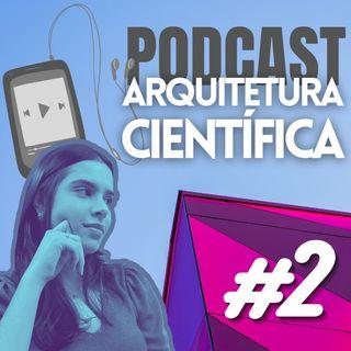 #2 Arquitetura: Arte ou Ciência?