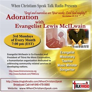 "Adoration (REPLAY):  ""The Worship Experience""  with Evangelist Lewis McIlwain"