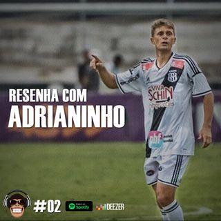Macacast #02: Resenha com Adrianinho