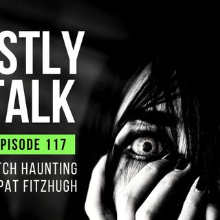 GHOSTLY TALK EP 117 – THE BELL WITCH HAUNTING WITH PAT FITZHUGH