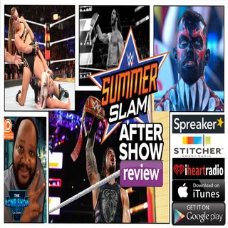 WWE Summerslam 2018: The Post Aftershow 8-19-2018
