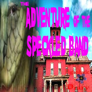 The Adventure of the Speckled Band | WhoDunIt Mystery | Podcast