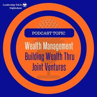 Wealth Management - Building Wealth Thru Joint Ventures | Lakeisha McKnight | Money Manifestation Monday