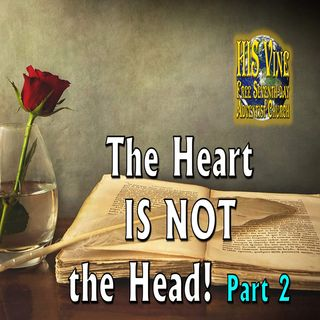 The Heart IS NOT The Head pt 2