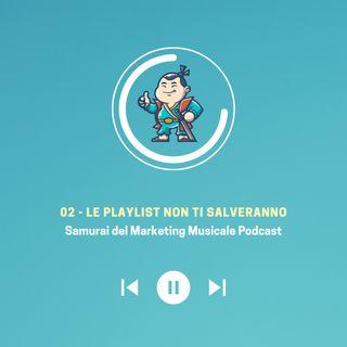 02. Le playlist non ti salveranno