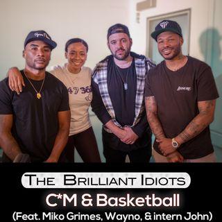 C*M & Basketball (Feat. Miko Grimes, Wayno, and Intern John)