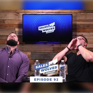 Sales Wolves Podcast | Episode 92 | Sales Training