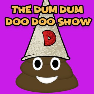 The Dum Dum Doo Doo Show
