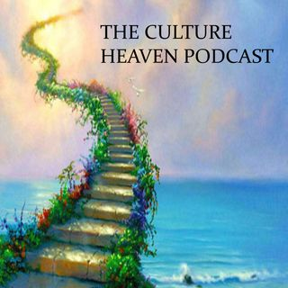 The Culture Heaven Podcast