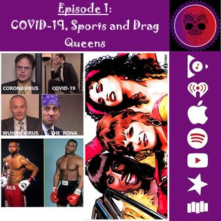 1. COVID-19, Sports & Drag Queens