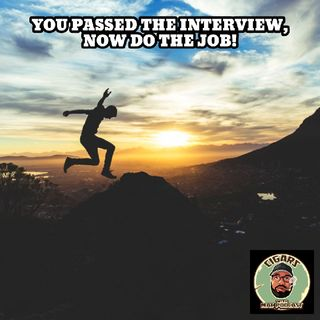 You Passed The Interview, Now Get The Job Done!