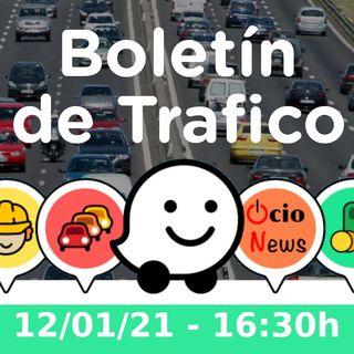 Boletín de trafico - 12/01/21 - 16:30h