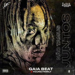 Gaia Beat - Não Tamus Juntos feat Young Family | Savala News