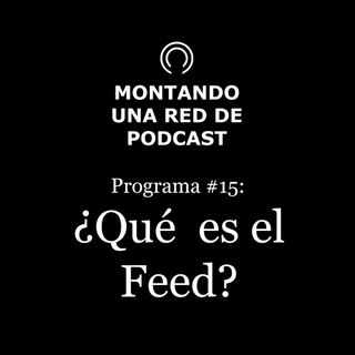 Qué es el Feed y como lo mandamos a iVoox, Spotify, Apple, etc | Montando una Red de Podcast #15