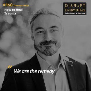 Thomas Hübl: how to heal trauma - Disrupt Everything #160