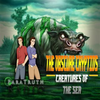 The Obscure Cryptids:  Creatures of the Water