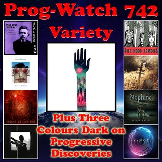 Episode 742 - Variety + Three Colours Dark on Progressive Discoveries