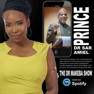 THE DR MAKEBA SHOW :: SPECIAL GUEST:  PRINCE DR. SAR AMIEL