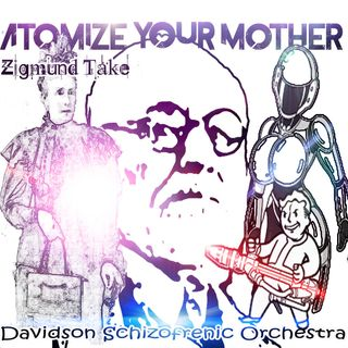 Atomize Your Mother - Zigmund Take -