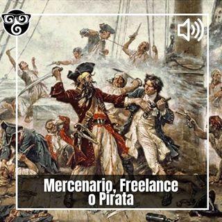 Mercenario, Freelance o Pirata