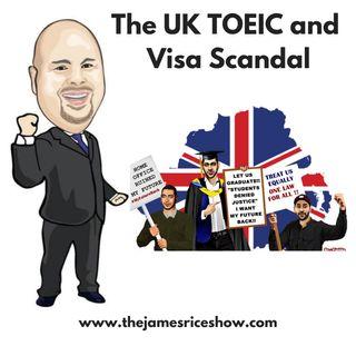 Episode 56 - UK TOEIC and Visa Scandal