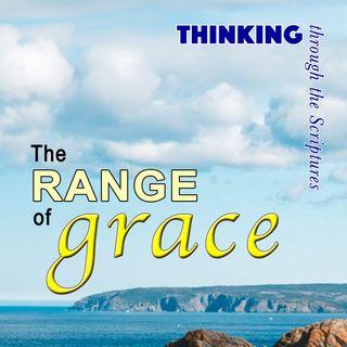 The Range of Grace (TTTS#18)