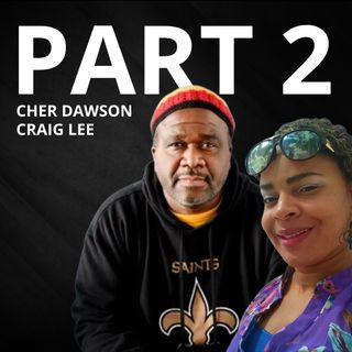 PART 2 - 'GROWN FOLK' TALK :: SNOWFALL, AMERICAN MADE and THE JUDAS FACTOR ... CHER DAWSON, CRAIG LEE and PHELO THE GREAT