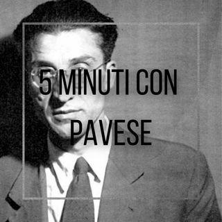 5 minuti con Pavese