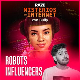 ROBOTS INFLUENCERS ¿CON 3 MILLONES DE SEGUIDORES?   Misterios del Internet