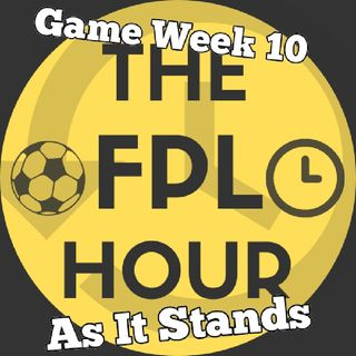 The FPL Hour - Game Week 10 As It Stands Preview, Captaincy, Transfer Tips, Injuries And More!