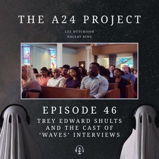 46 - 'Waves' Interviews (Trey Edward Shults, Sterling K. Brown, Renée Elise Goldsberry, Kelvin Harrison Jr & Taylor Russell)