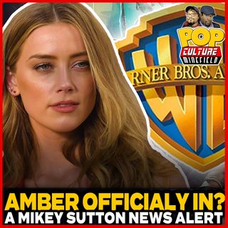 Amber Heard Confirmed for Aquaman 2? A Major Mikey Sutton Scoop!