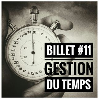 Billet 11 - Gestion du Temps