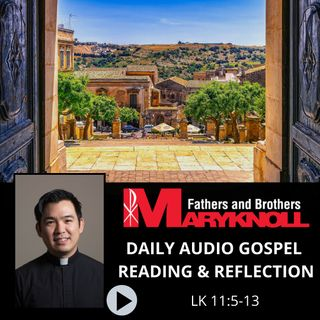 Luke 11:5-13, Daily Gospel Reading and Reflection