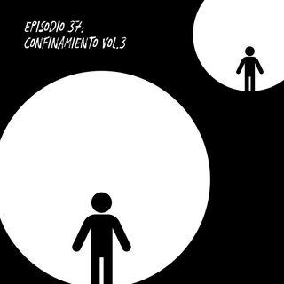 Confinamiento Vol. 3