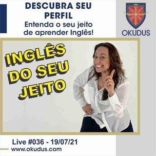 #036 - Descubra seu Perfil – Entenda o seu jeito de aprender Inglês.