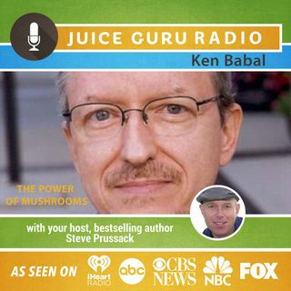 ep. 67: Mushrooms for Health with Ken Babal