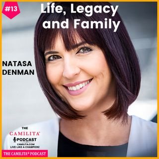 13: Natasa Denman | Life, Legacy and Family