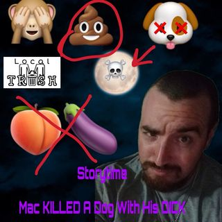 Storytime- Mac Kills A Dog With His Dick