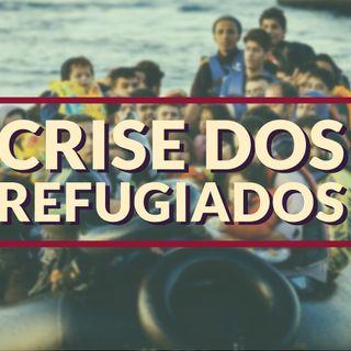 #030 - Crise dos Refugiados