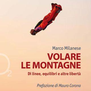 "Marco Milanese ""Volare le montagne"""